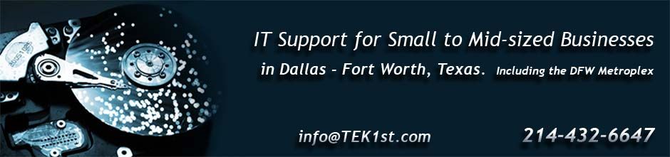 IT Support for Small to Mid-Sized Businesses in the Dallas, Fort Worth, TX (DFW Metroplex) 214-432-6647