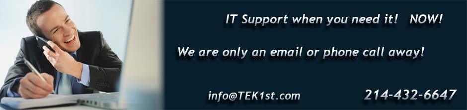 IT Support when you need it!  NOW!  We are only an email or phone call away!